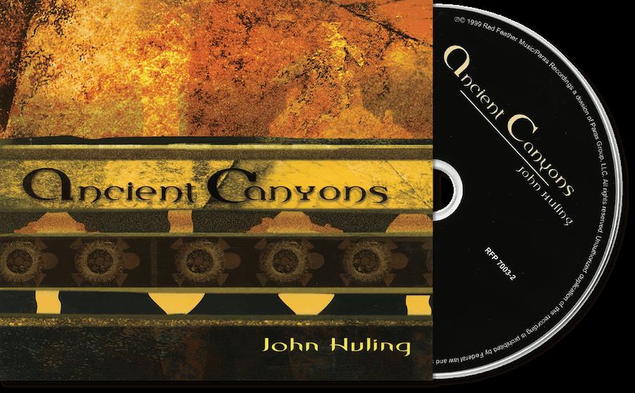 Ancient Canyons CD by John Huling | AKA Return to Spiritlands