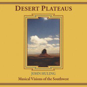 Desert Plateaus CD John Huling Original Cover