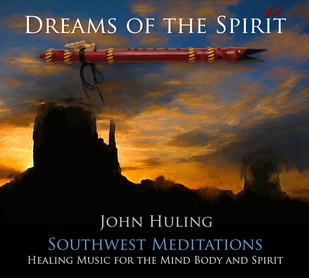 Dreams of the Spirit by John Huling